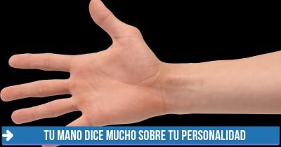 Tu mano dice mucho sobre tu personalidad